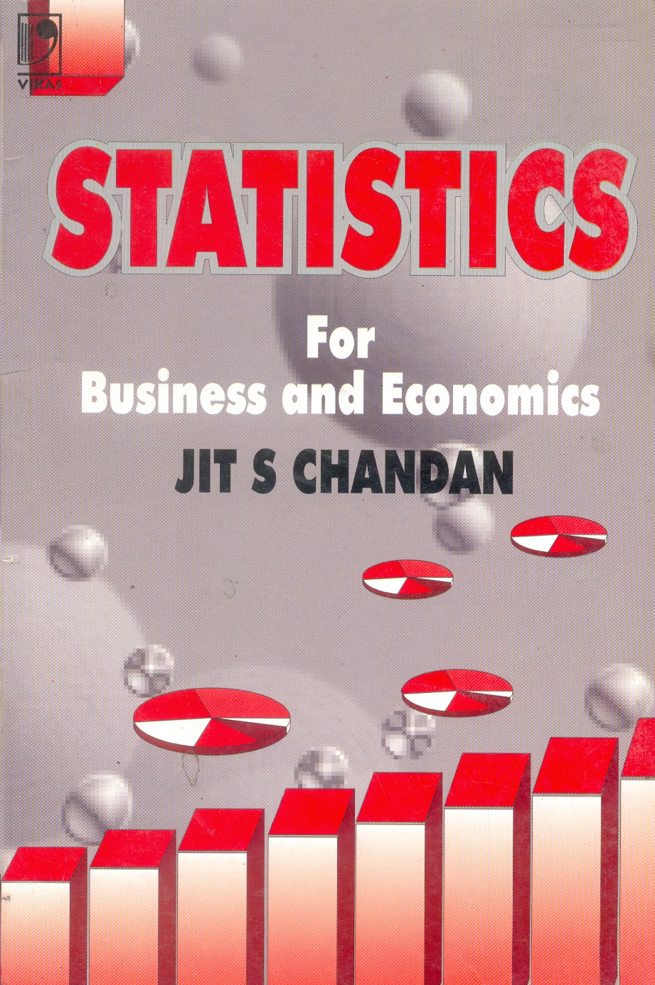 Statistics for Business and Economics, 1/e  by  J.S. Chandan