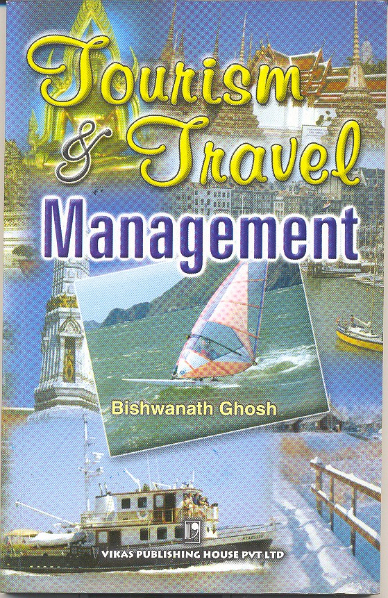 Tourism and Travel Management, 2/e  by  Biswanath Ghosh