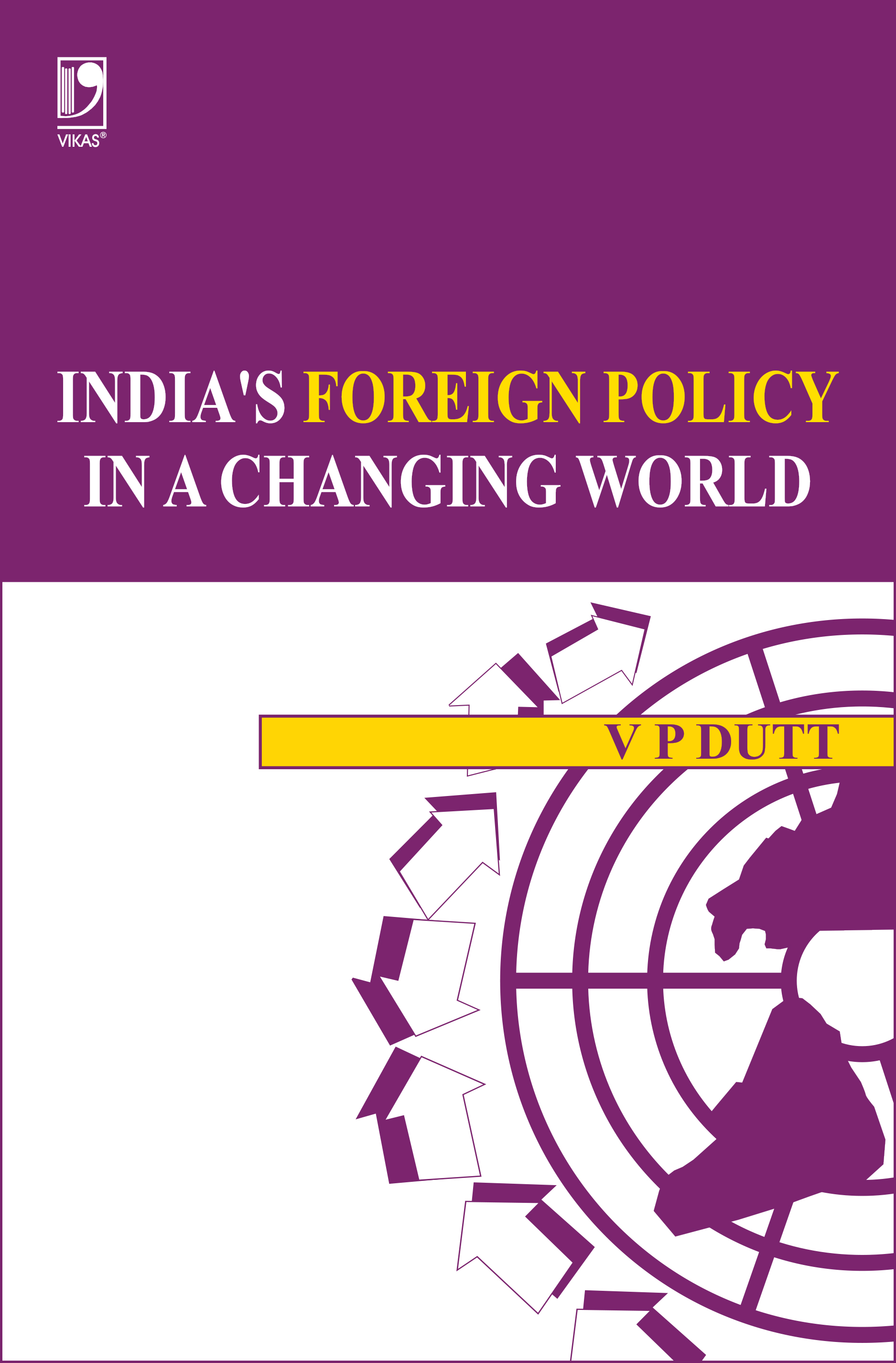 India's Foreign Policy in A Changing World, 1/e  by V P Dutt