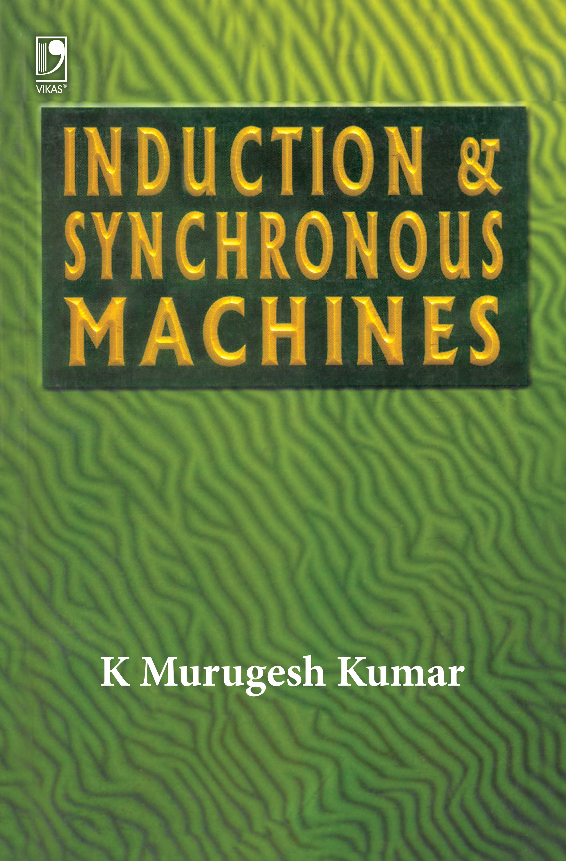 Induction and Synchronous Machines, 1/e