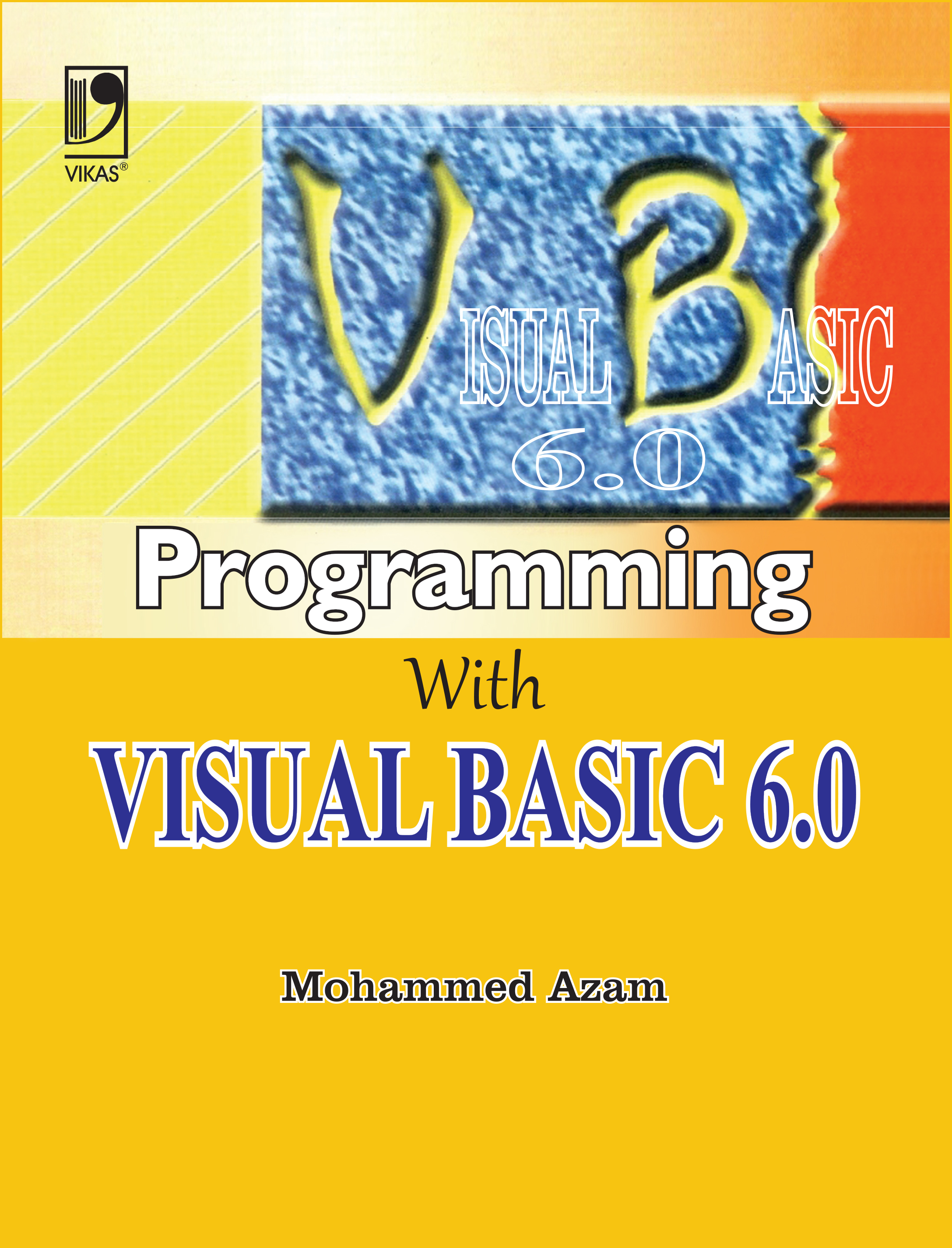 Programming With Visual Basic 6.0 by Mohammed Azam