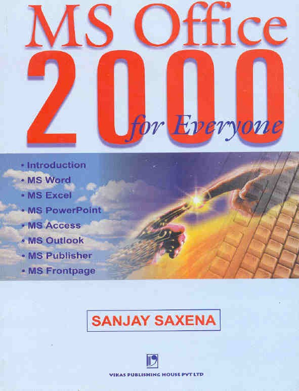 MS Office 2000 for Everyone, 1/e  by  Sanjay Saxena