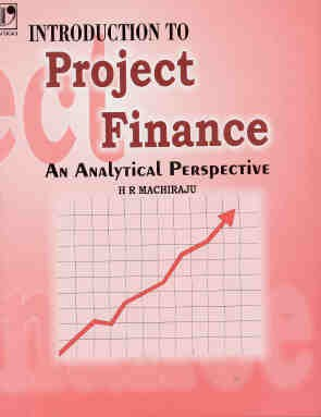 Introduction to Project Finance by  H.R. Machiraju