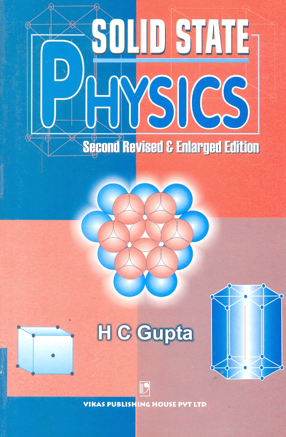 Solid State Physics, 2/e  by Hem Chandra Gupta