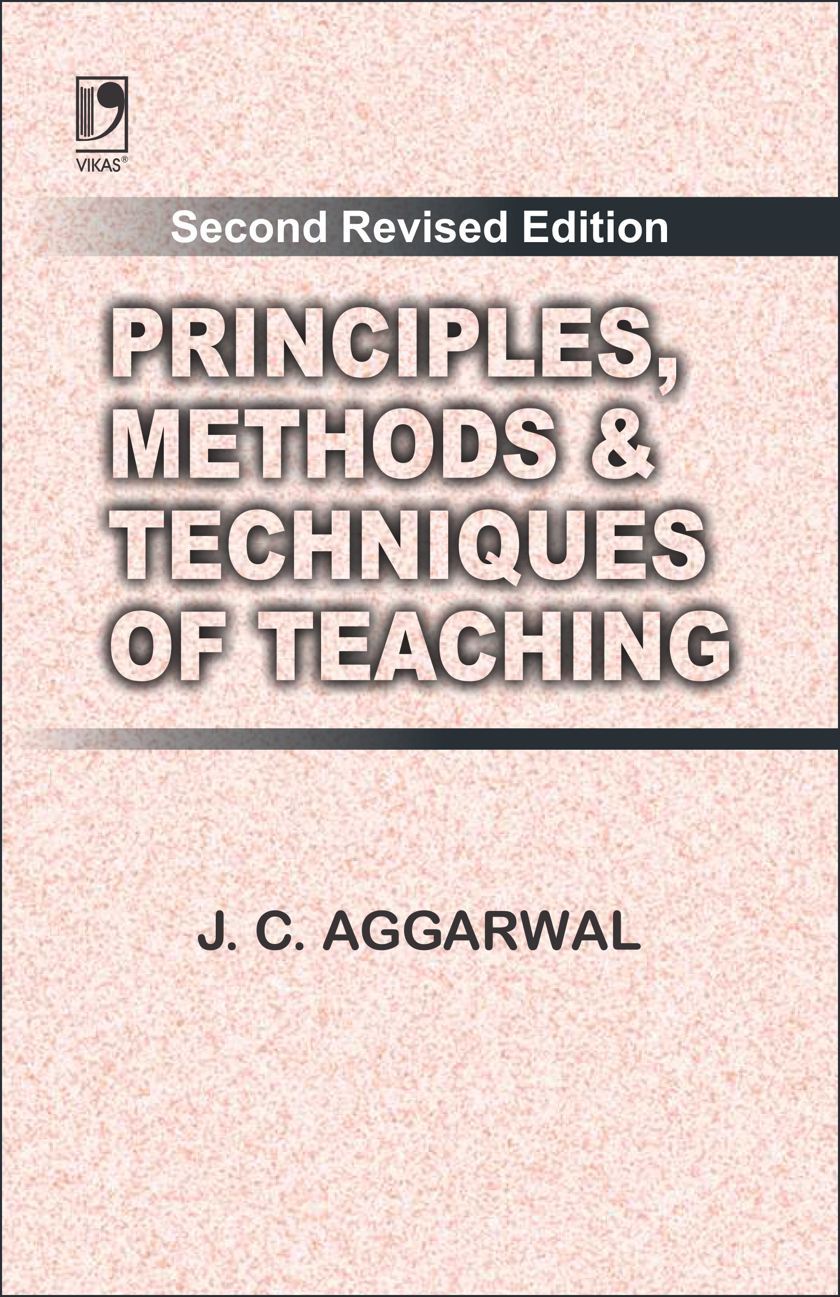Principles, Methods & Techniques of Teaching, 2/e  by  J.C. Aggarwal
