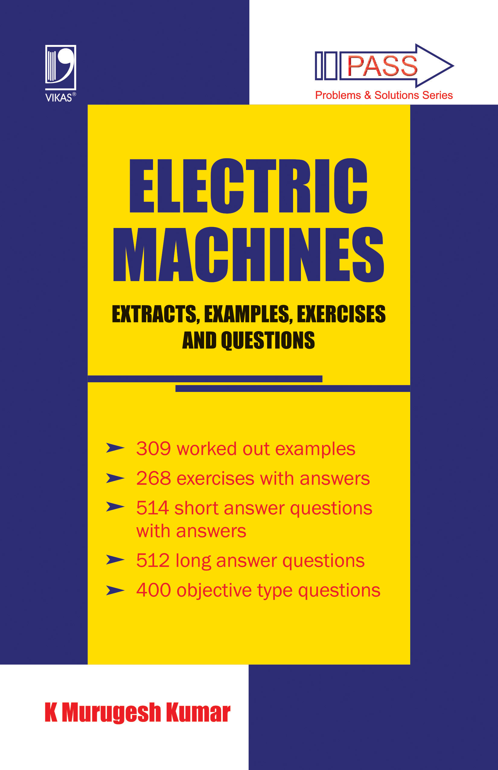 Electric Machines: Extracts, Examples, Exercises and Questions by K Murugesh Kumar