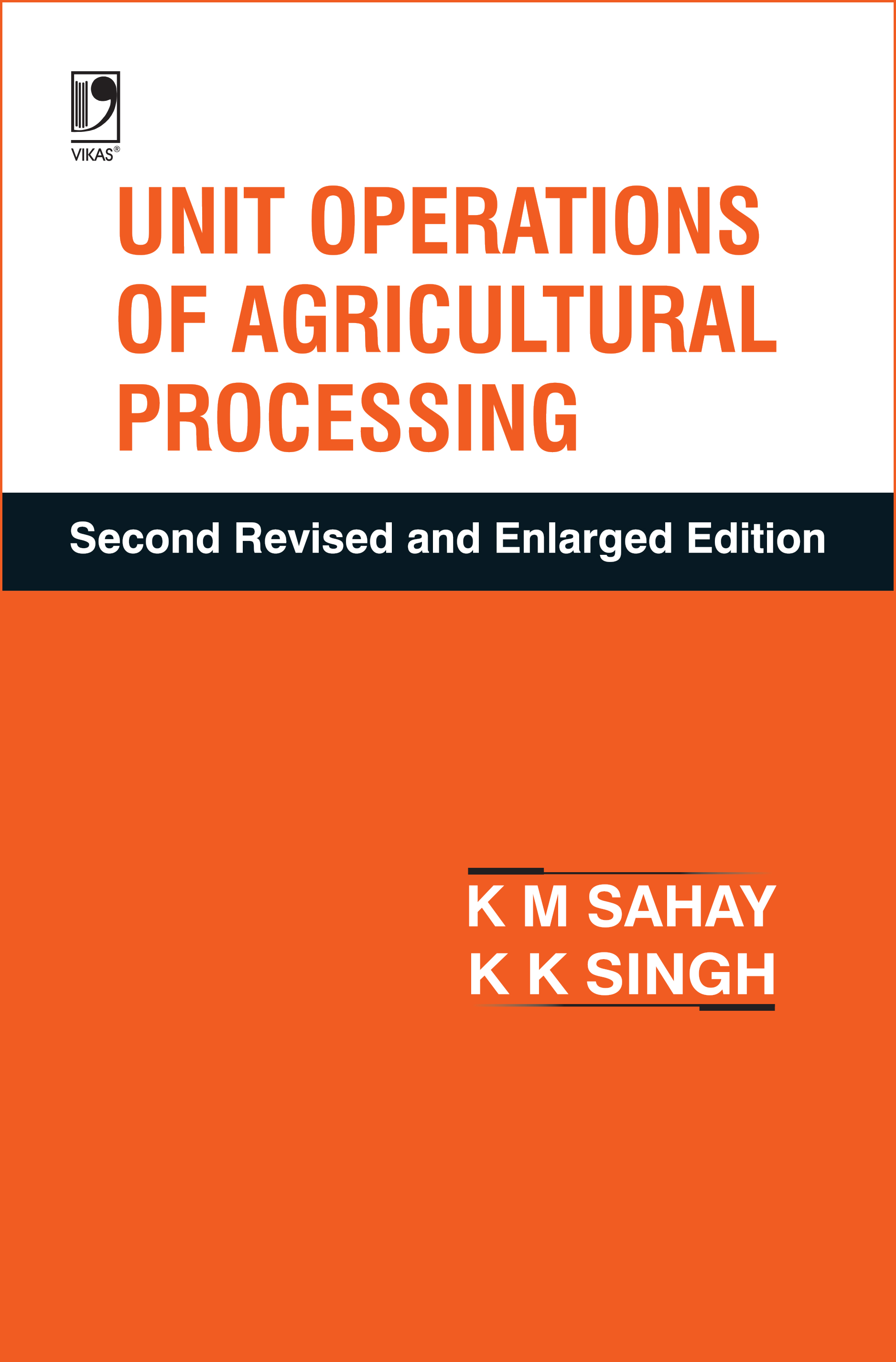 Unit Operations of Agricultural Processing, 2/e  by K M Sahay