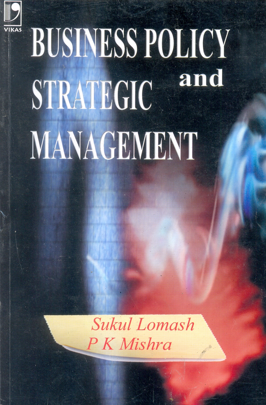 Business Policy and Strategic Management, 1/e