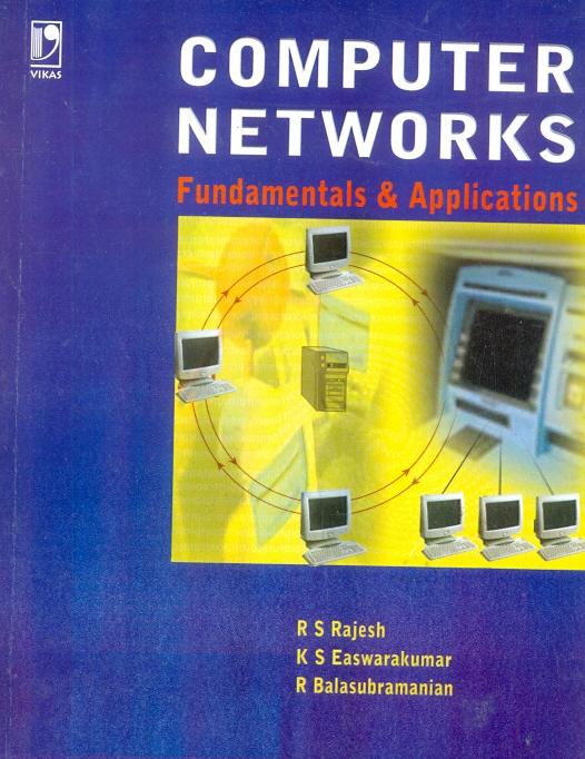 Computer Networks: Fundamental and Application, 1/e  by K S Easwarakumar