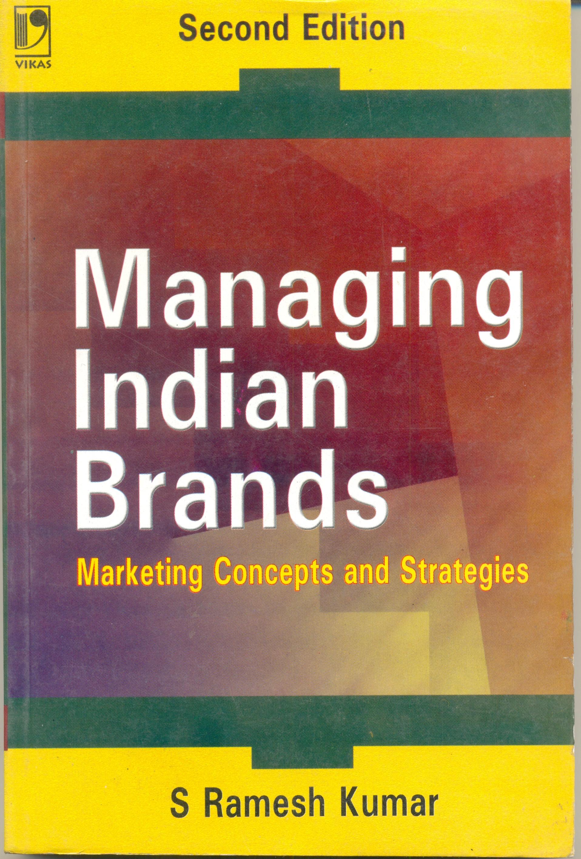 Managing Indian Brands, 2/e  by S Ramesh Kumar