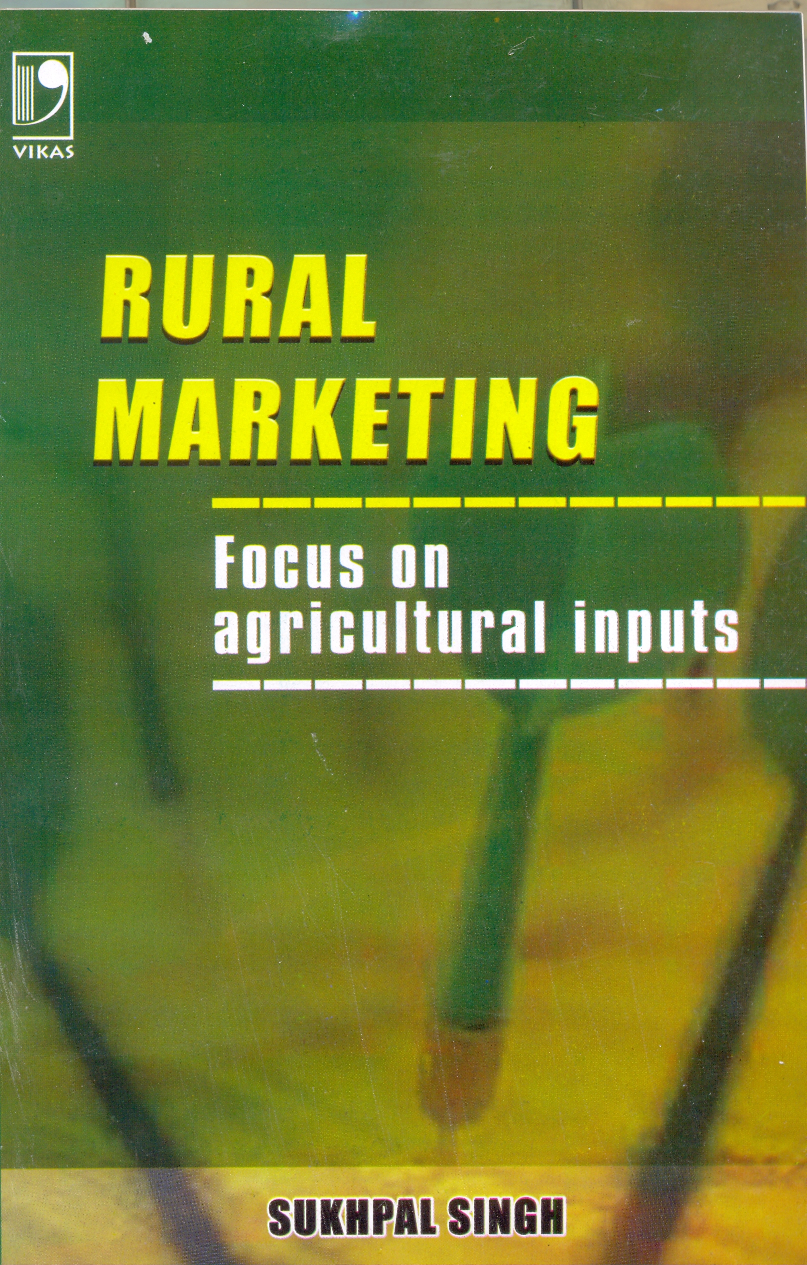 Rural Marketing : Focus on Agricultural Inputs, 1/e  by Sukhpal Singh