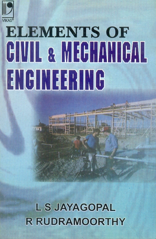 Elements of Civil and Mechanical Engineering, 1/e  by  L.S. JAYAGOPAL