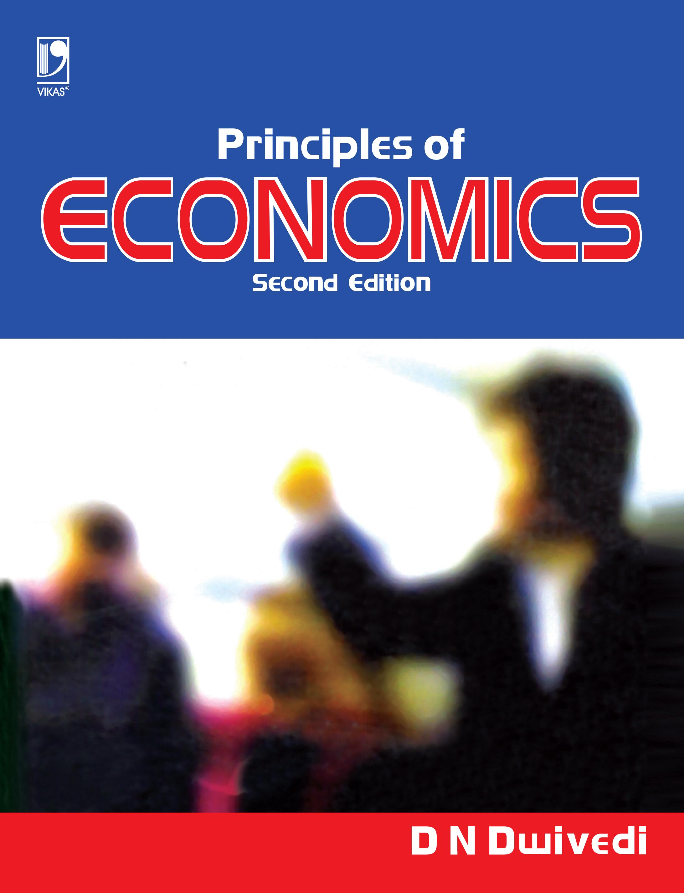 Principles of Economics, 2/e  by  D N Dwivedi