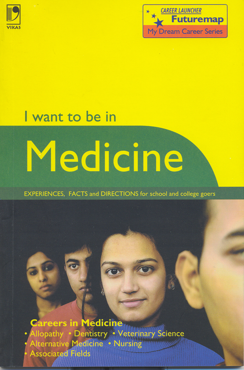 I Want to Be in Medicine, 3/e  by Career Launcher