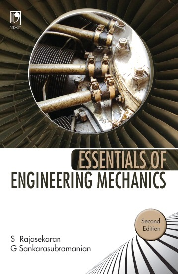 Essentials of Engineering Mechanics, 2/e  by S Rajasekaran