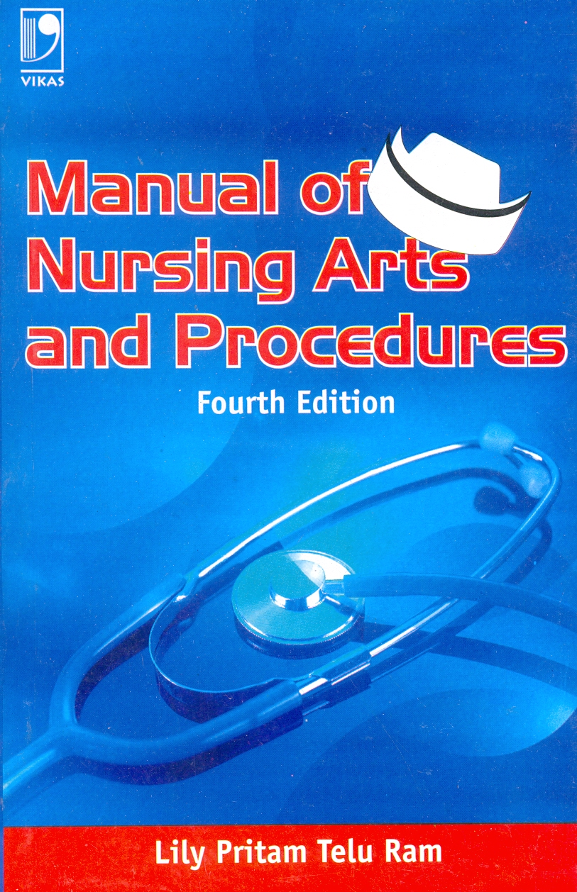 Manual of Nursing Arts and Procedures, 4/e  by Lily Pritam Teluram Telu