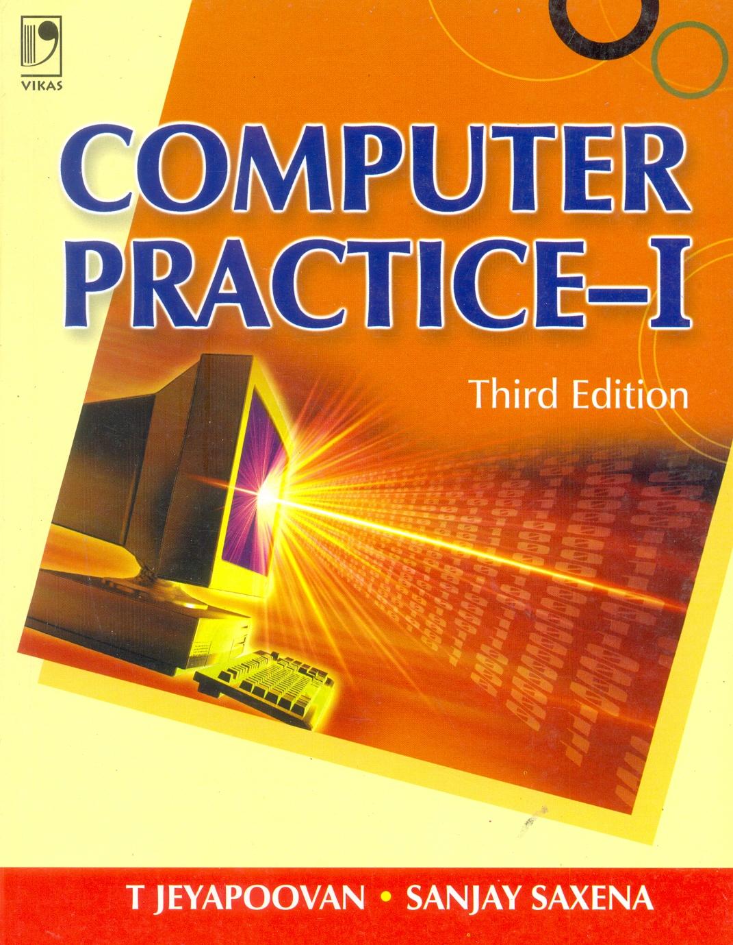 Computer Practice - 1, 3/e  by  SANJAY SAXENA