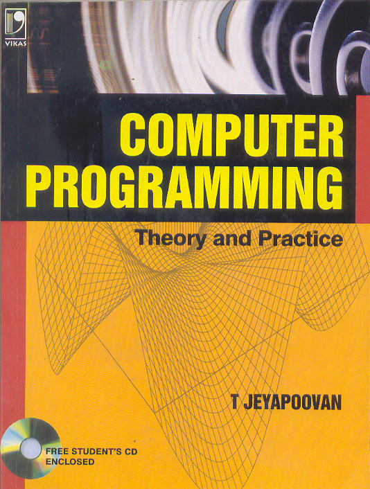 Computer Programming - Theory and Practice [With CD], 1/e  by  T Jeyapoovan