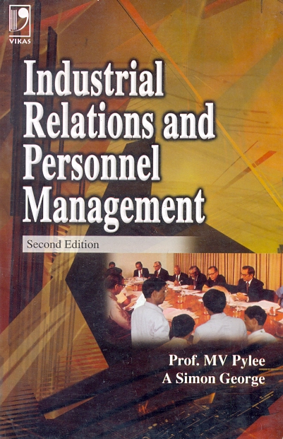 Industrial Relations and Personnel Management, 2/e  by  M.V. Pylee