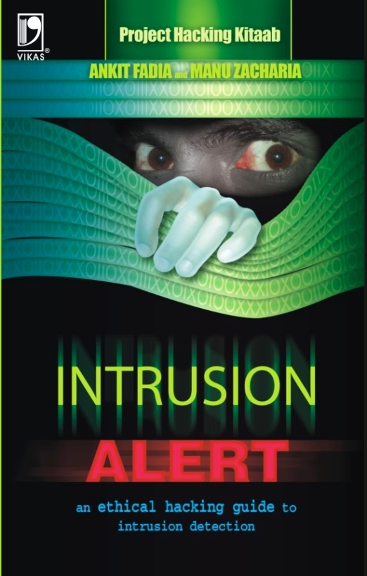 Intrusion Alert : An Ethical Hacking Guide to Intrusion Detection - Revised, 2/e  by Ankit Fadia