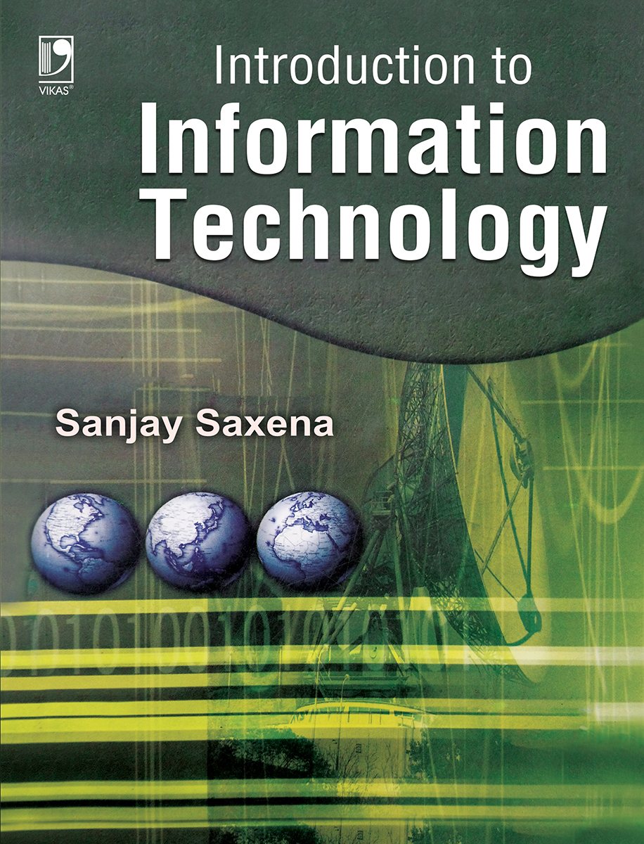 Introduction to Information Technology, 1/e  by  SANJAY SAXENA