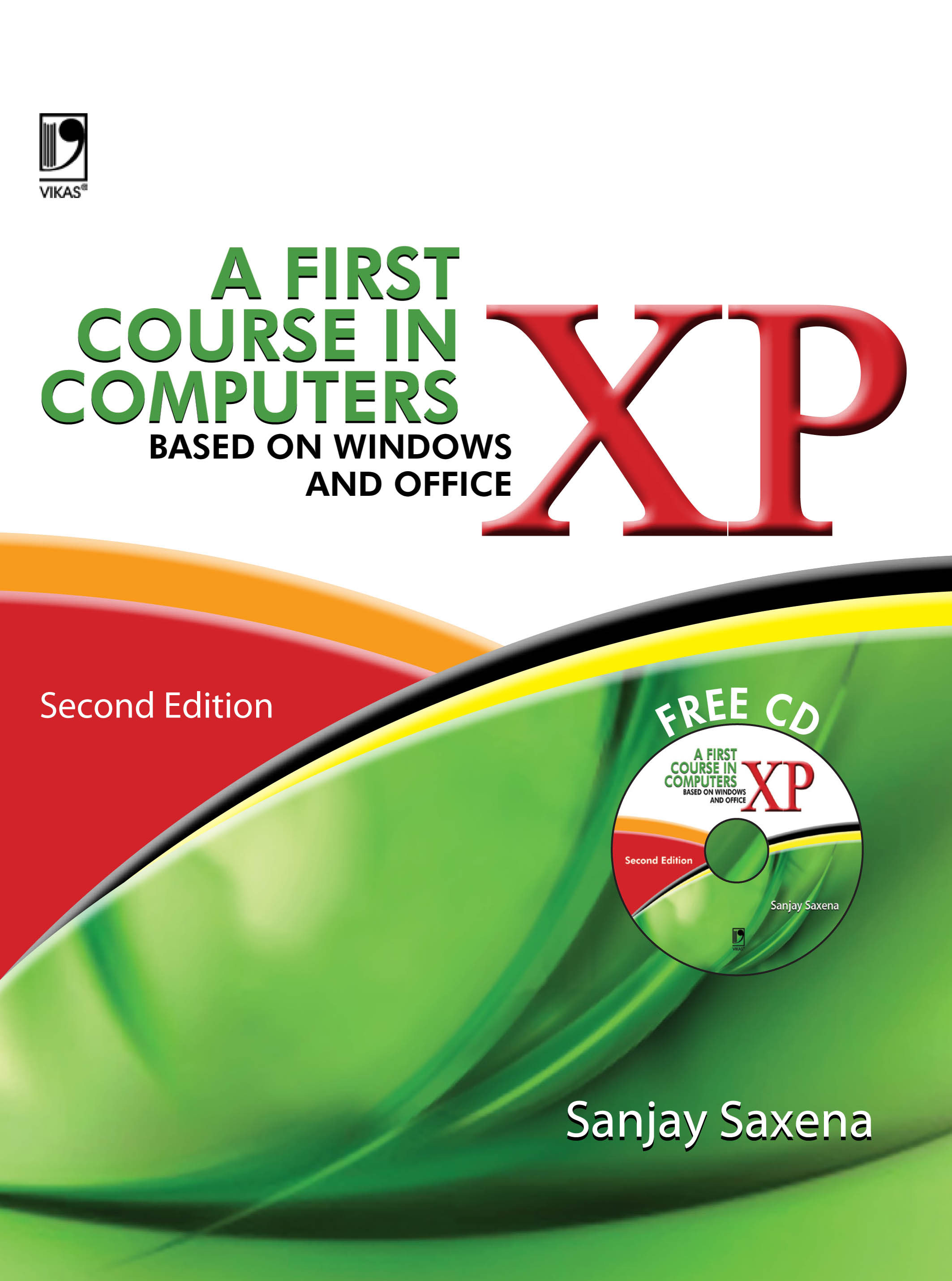 A First Course in Computers (Based on Windows XP and Office XP) [With CD], 2/e  by  Sanjay Saxena