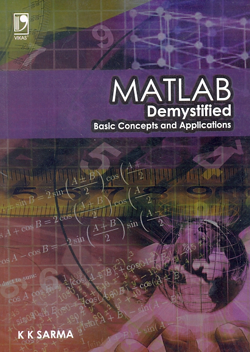 MATLAB : Demystified Basic Concepts and Applications, 1/e  by  DR. KANDARPA KUMAR SARMA