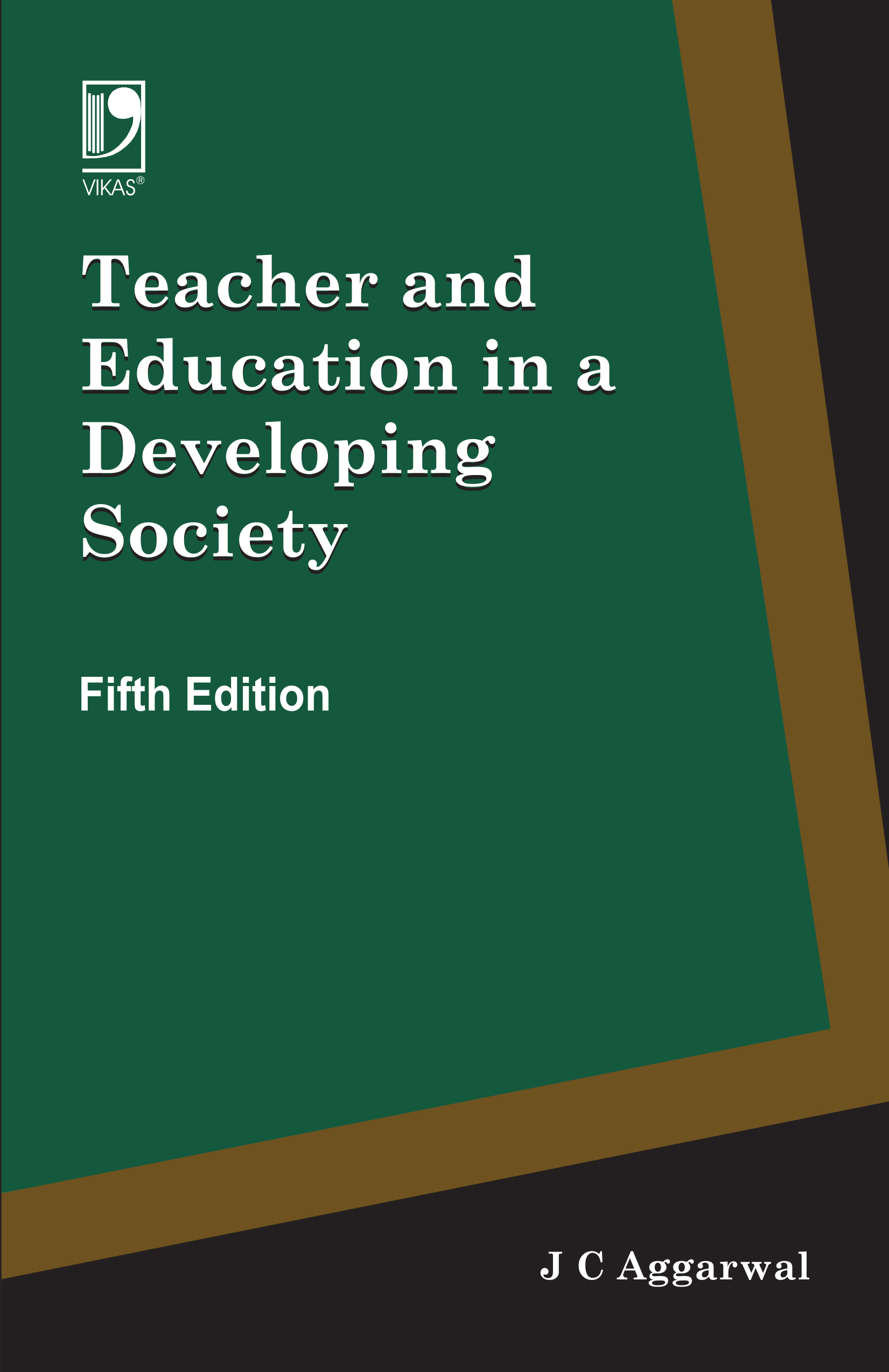 Teacher and Education in A Developing Society, 5/e  by  J.C. Aggarwal