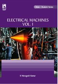 Electrical Machines - I (ANNA), 1/e  by K Murugesh Kumar