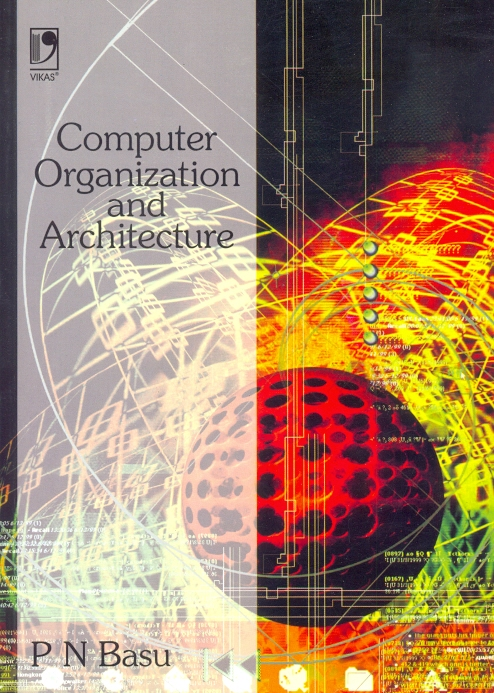 Computer Organization and Architecture, 1/e  by P N Basu