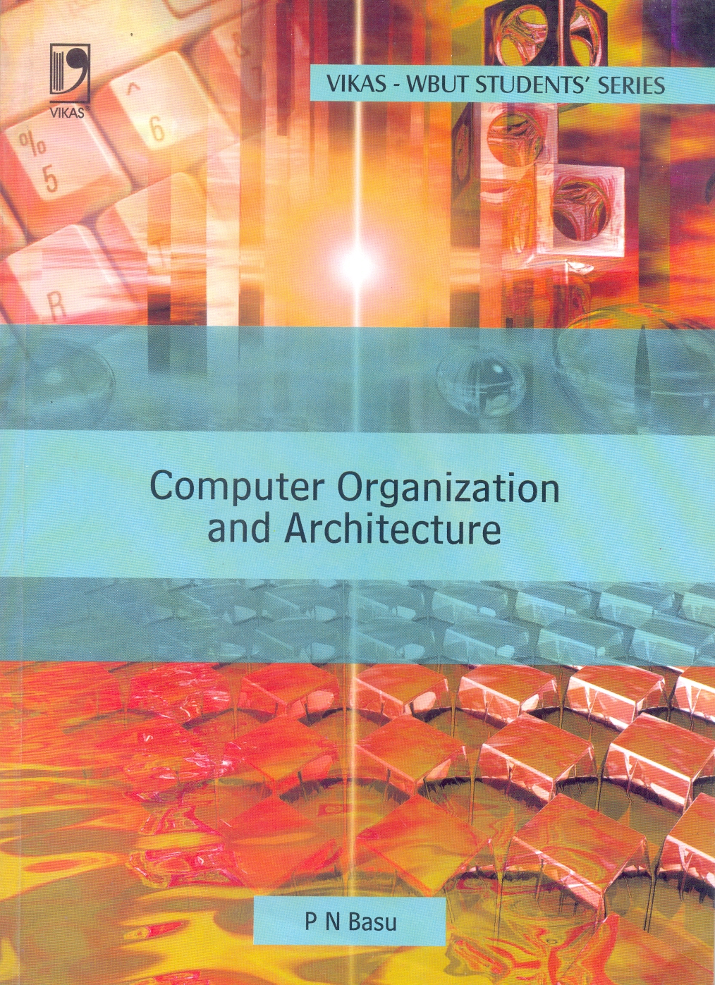 Computer Organization and Architecture (WBUT), 1/e  by P N Basu