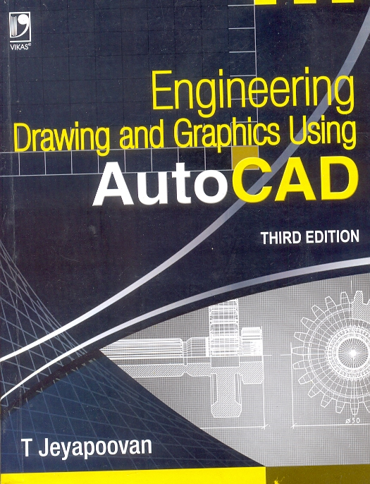 engineering drawing and graphics using autocad by t jeyapoovan