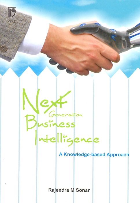 Next Generation Business Intelligence, 1/e  by Rajendra M Sonar