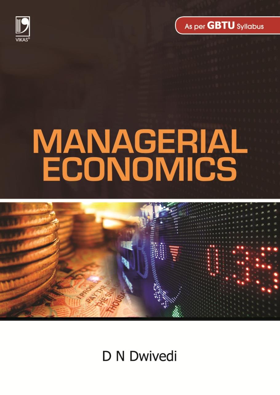 Managerial Economics (GBTU), 1/e  by  D N Dwivedi