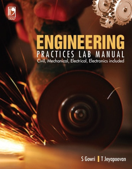 Engineering Practices Lab Manual, 5/e  by S Gowri
