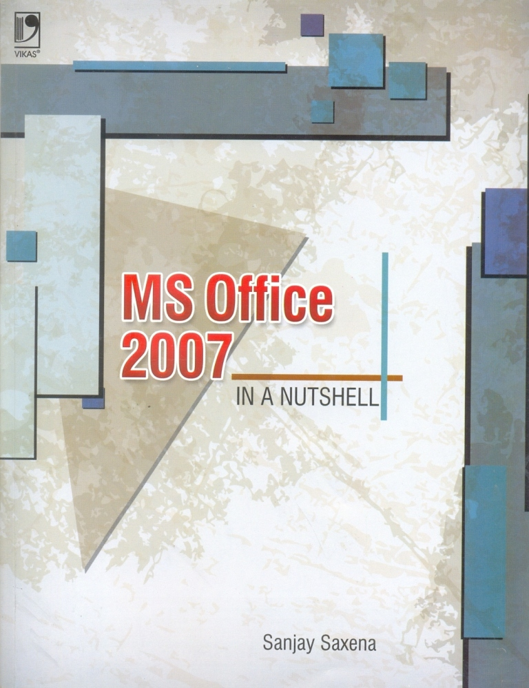 MS Office 2007 in A Nutshell, 1/e  by  Sanjay Saxena