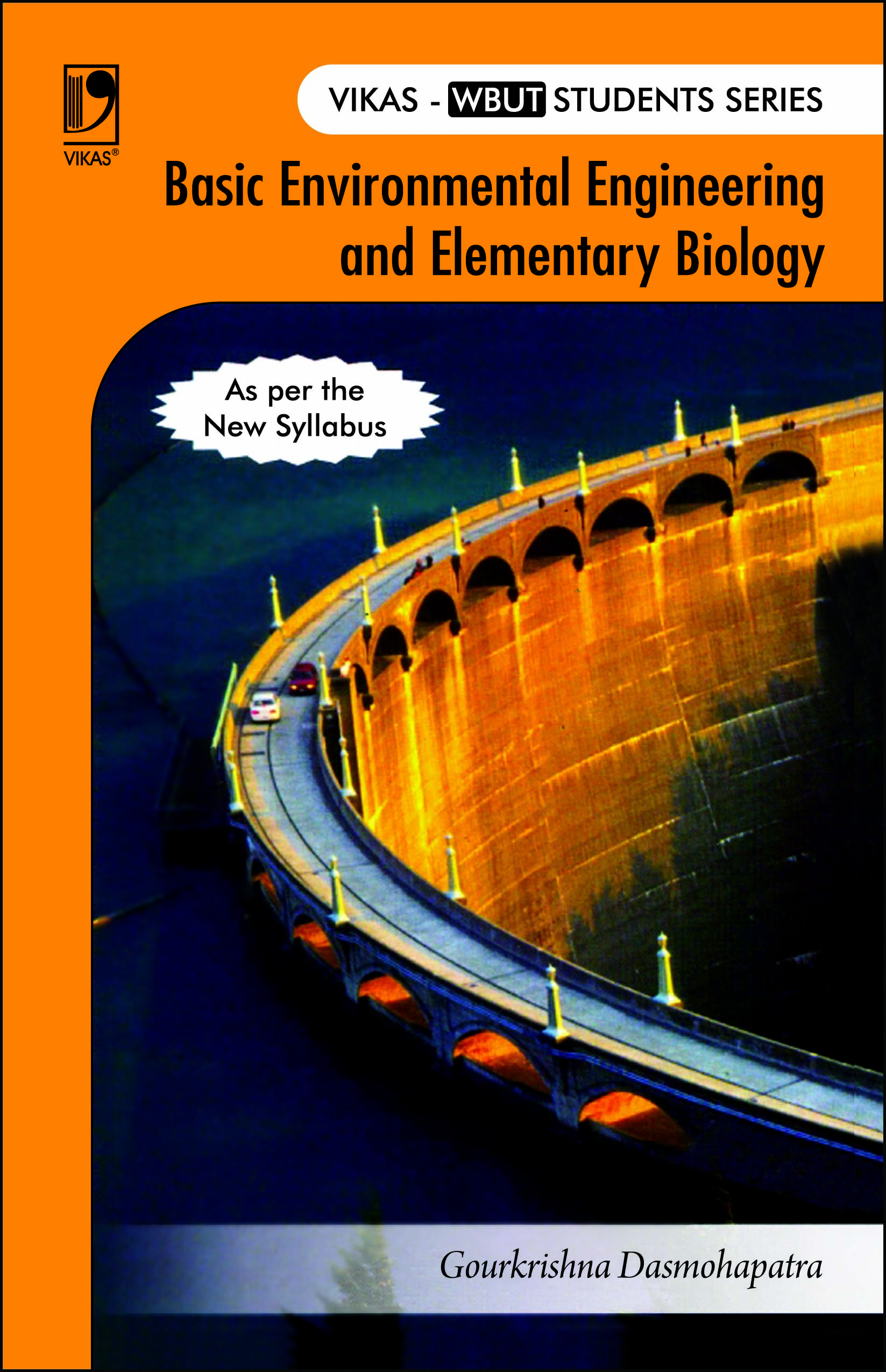 Basic Environmental Engineering and Elementary Biology: (For WBUT)