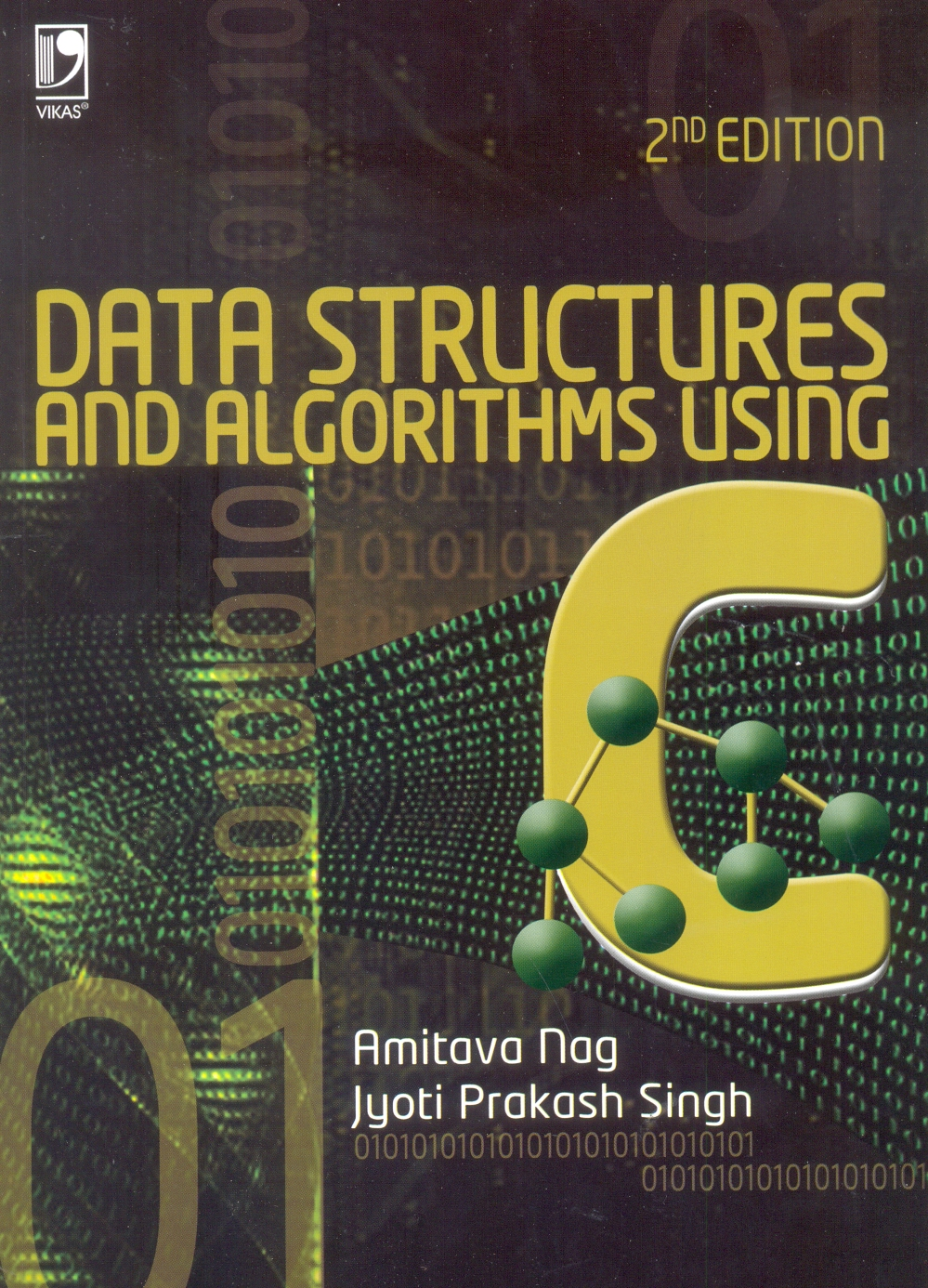 Data Structures and Algorithms Using C, 2/e  by Amitava Nag