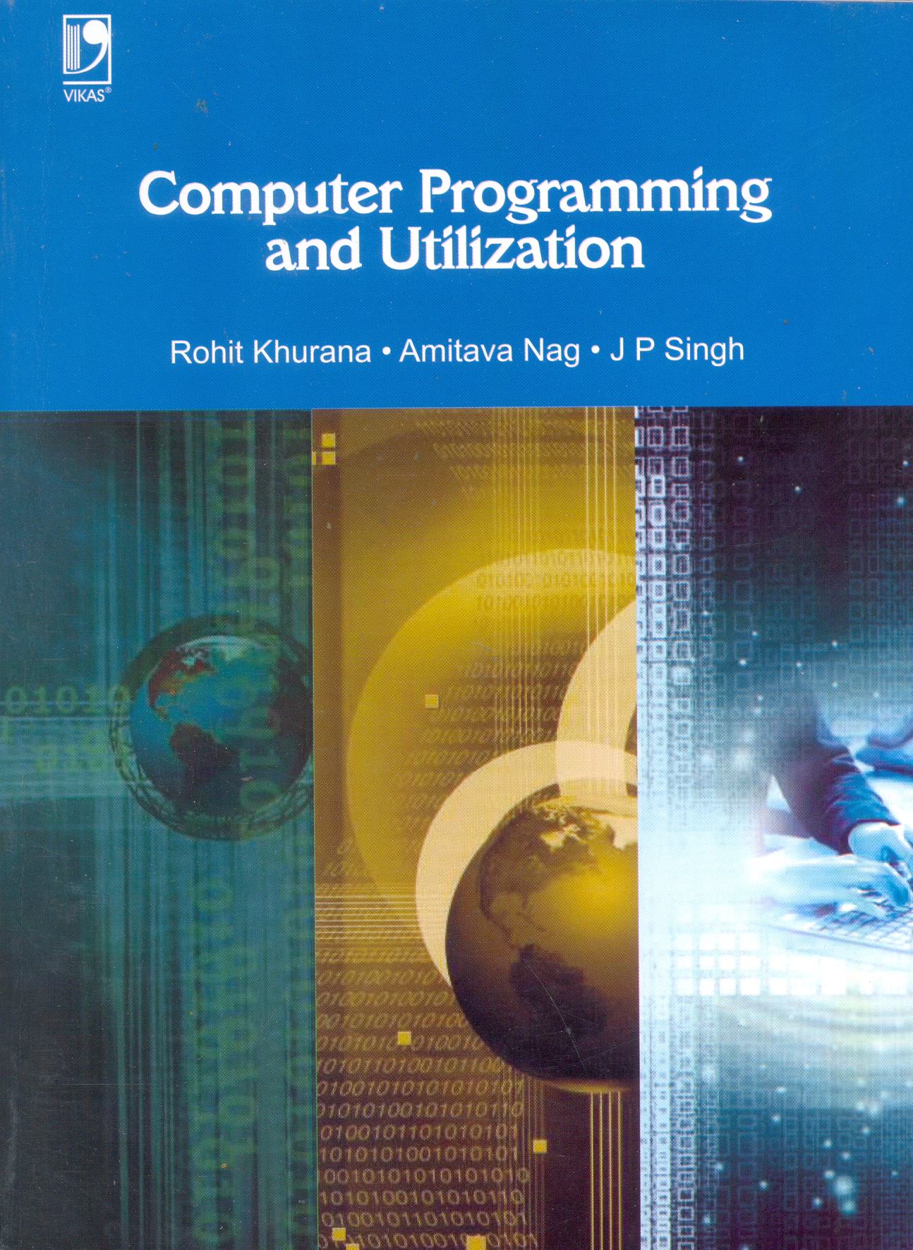 Computer Programming and Utilization, 1/e  by A Nag