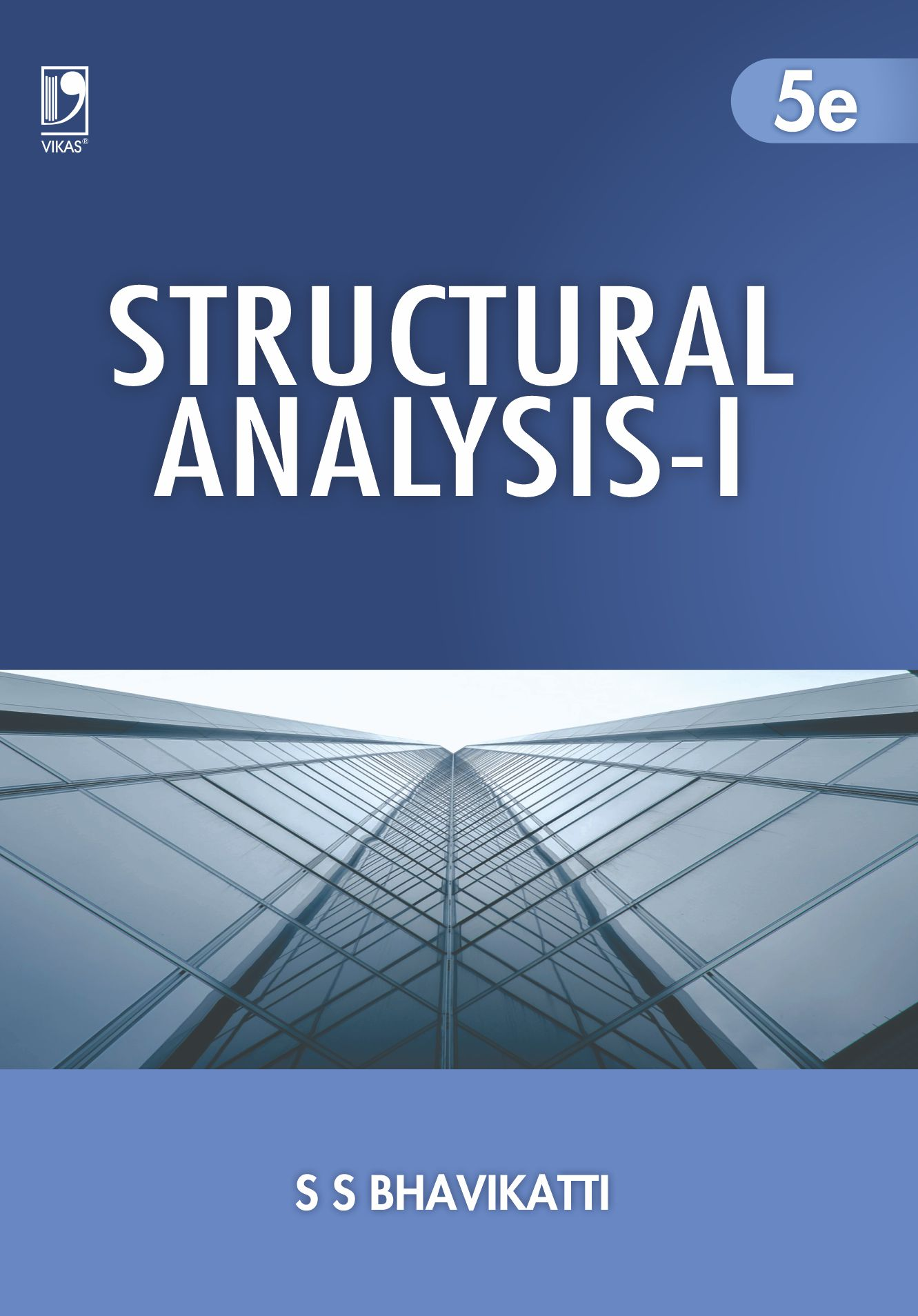 Structural Analysis-I, 5/e  by  S S Bhavikatti
