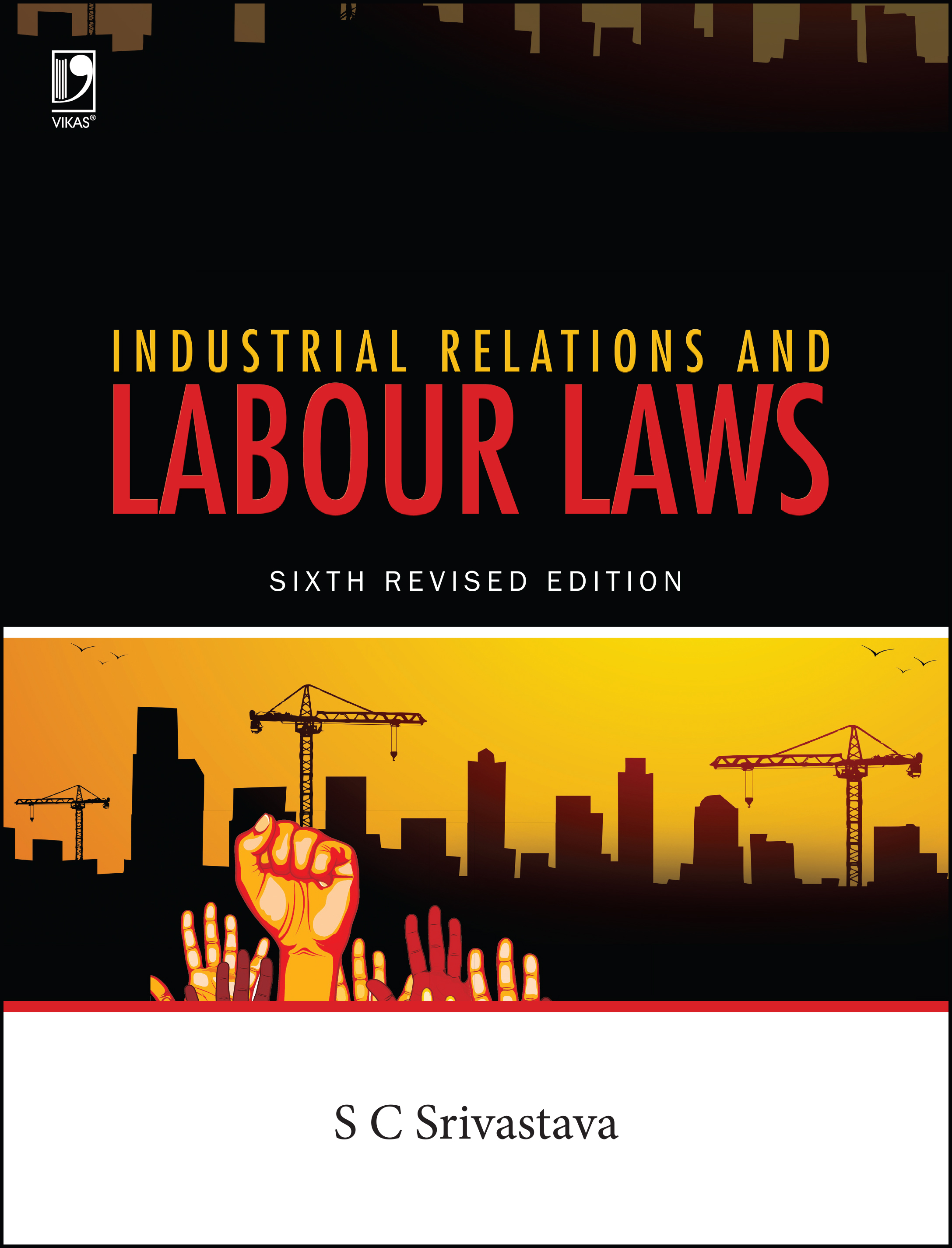 Industrial Relations and Labour Laws, 6/e