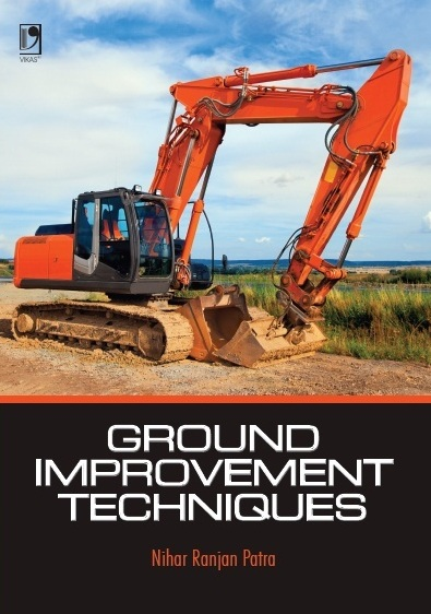 Ground Improvement Techniques, 1/e  by Nihar Ranjan Parta