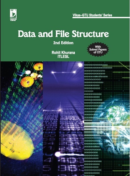 Data and File Structure (GTU), 2/e  by  ROHIT KHURANA