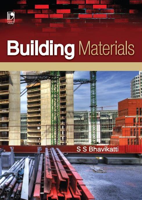 BUILDING MATERIALS, 1/e  by  S S Bhavikatti