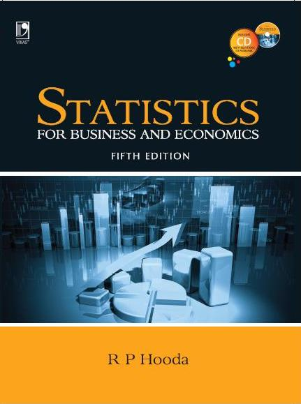 Statistics for Business and Economics (With CD), 5/e  by R P Hooda