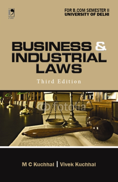 Business and Industrial Laws (For B. Com 2nd Sem, Delhi University), 3/e  by M C Kuchhal