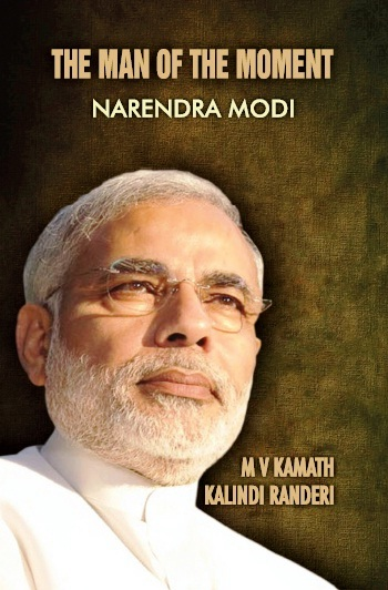 The Man of The Moment - Narendra Modi by  M.V. Kamath