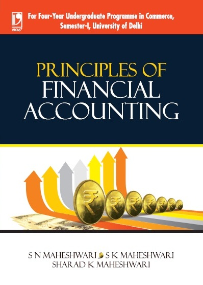 Principles of Financial Accounting (University of Delhi), 1/e  by  Dr S N Maheshwari