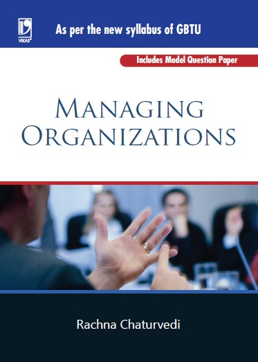 Managing Organizations - (GBTU), 1/e