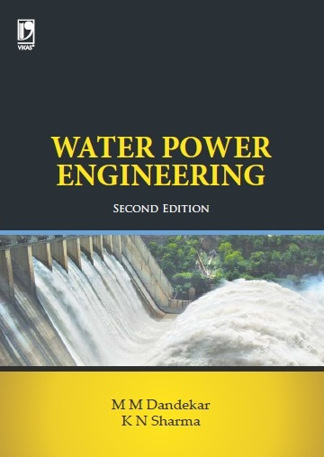 Water Power Engineering, 2/e  by M M Dandekar